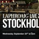 LAPHROAIG LIVE 2014 comes to STOCKHOLM!